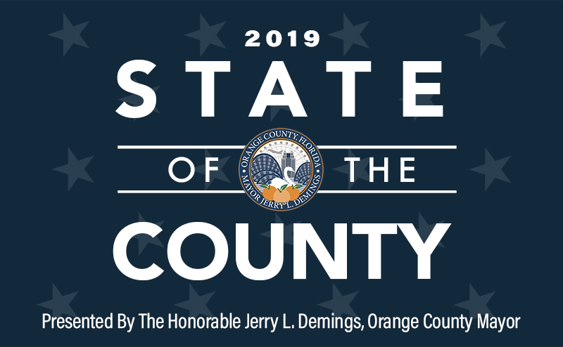 2019 State of the County, Presented by the honorable Jerry L. Demings, Orange County Mayor