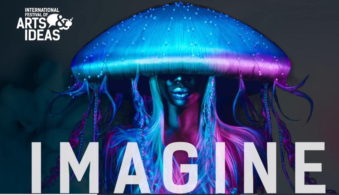 International Festival of Arts & Ideas 2021: Imagine