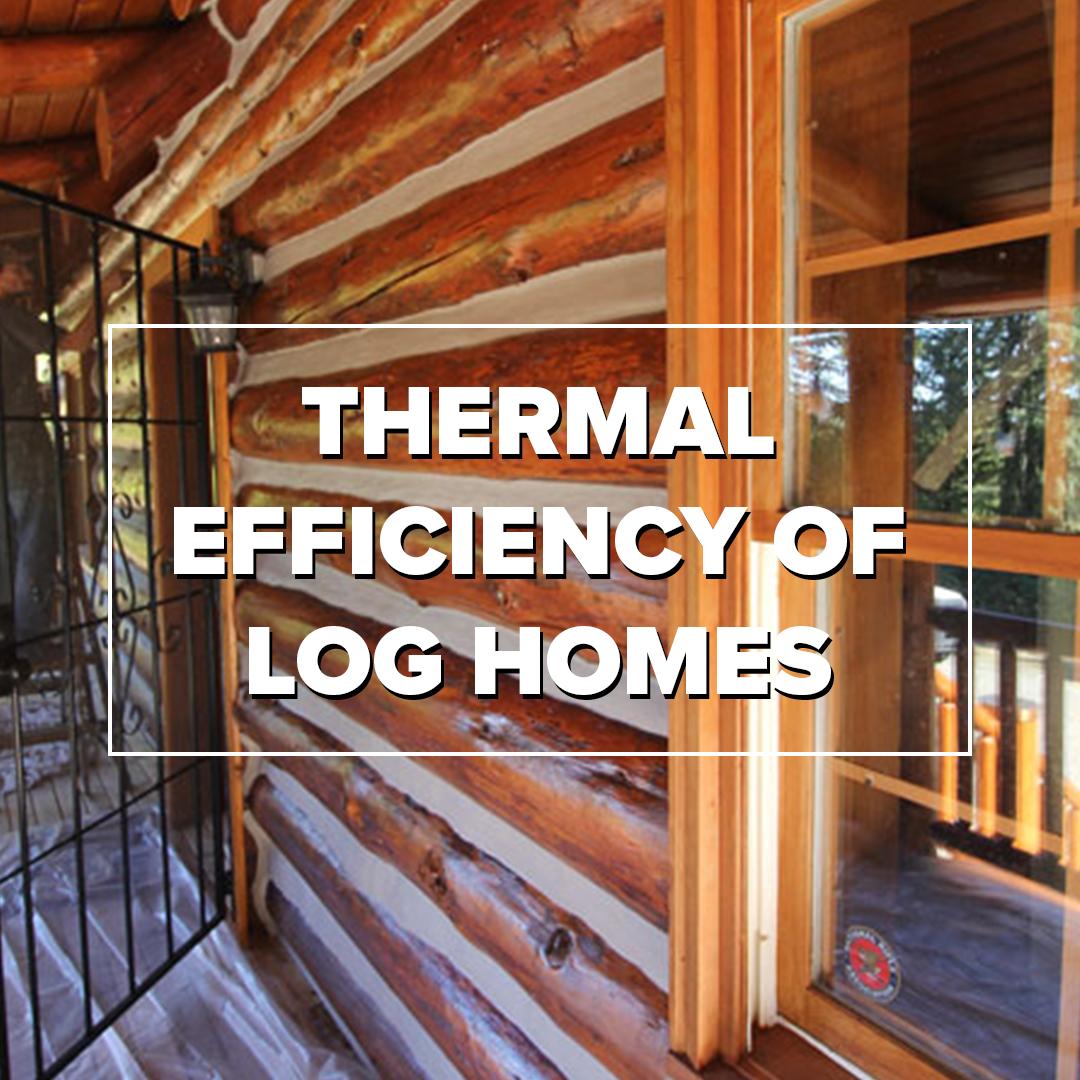 Thermal efficiency of log homes