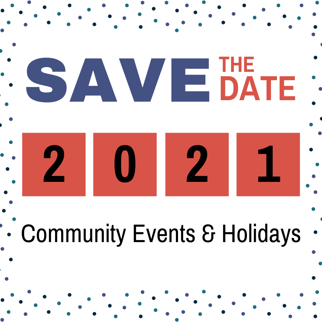 Save the date 2021. Community events and holidays.