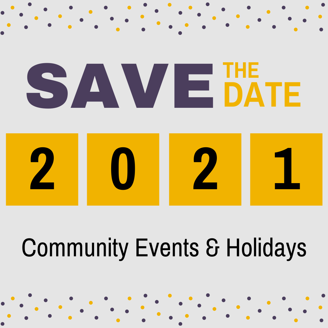 Save the Date 2021 Community Events and Holidays.