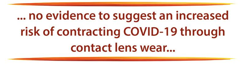 CALLOUT - no evidence to suggest an increased risk of contracting COVID-19 through contact lens wear