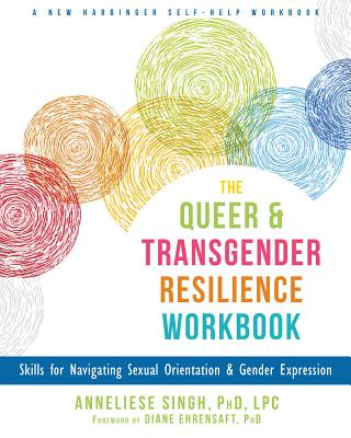 """Book cover of """"Queer and Transgender Resilience Workbook."""" White cover with large colorful circles and colorful font."""