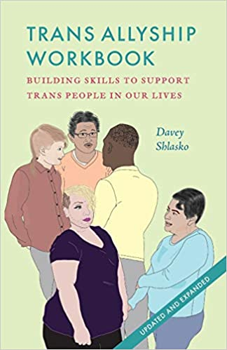 """Book cover of """"Trans Allyship Workbook."""" Yellow cover with illustration of five transgender or gender non-conforming people of different races talking."""