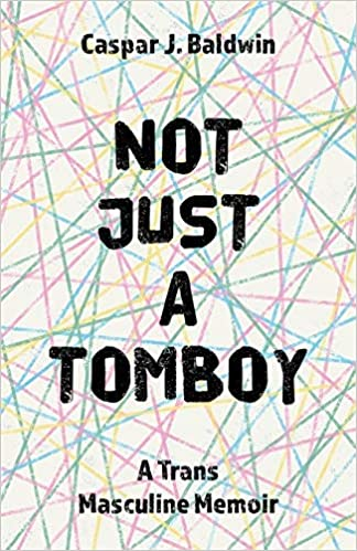 """Book cover of """"Not Just a Tomboy."""" Black text over white page covered in blue, pink, and yellow lines criss-crossing."""