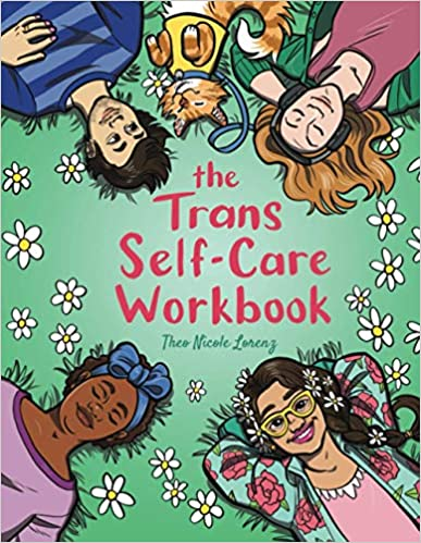 """Book cover of """"The Trans Self-Care Workbook."""" Illustration of four Transgender masculine and feminine people and a cat lying in the grass, smiling."""