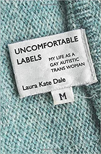 """Book cover of """"Uncomfortable Labels: My Life as a Gay Autistic Trans Woman."""" Green sweater with book title on label."""