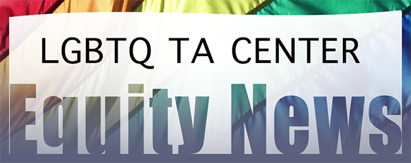 LGBTQ TA Center Equity News header
