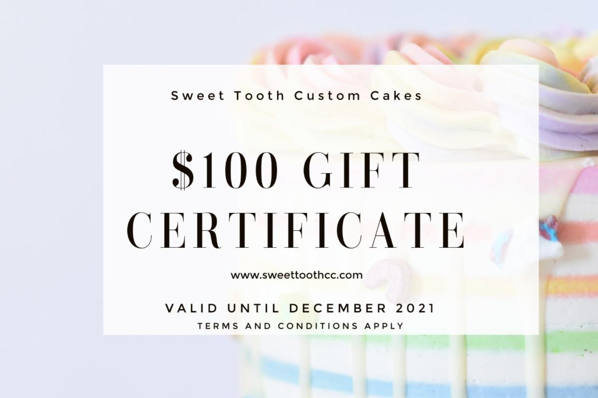 $100 gift certificate for Sweet Tooth Custom Cakes