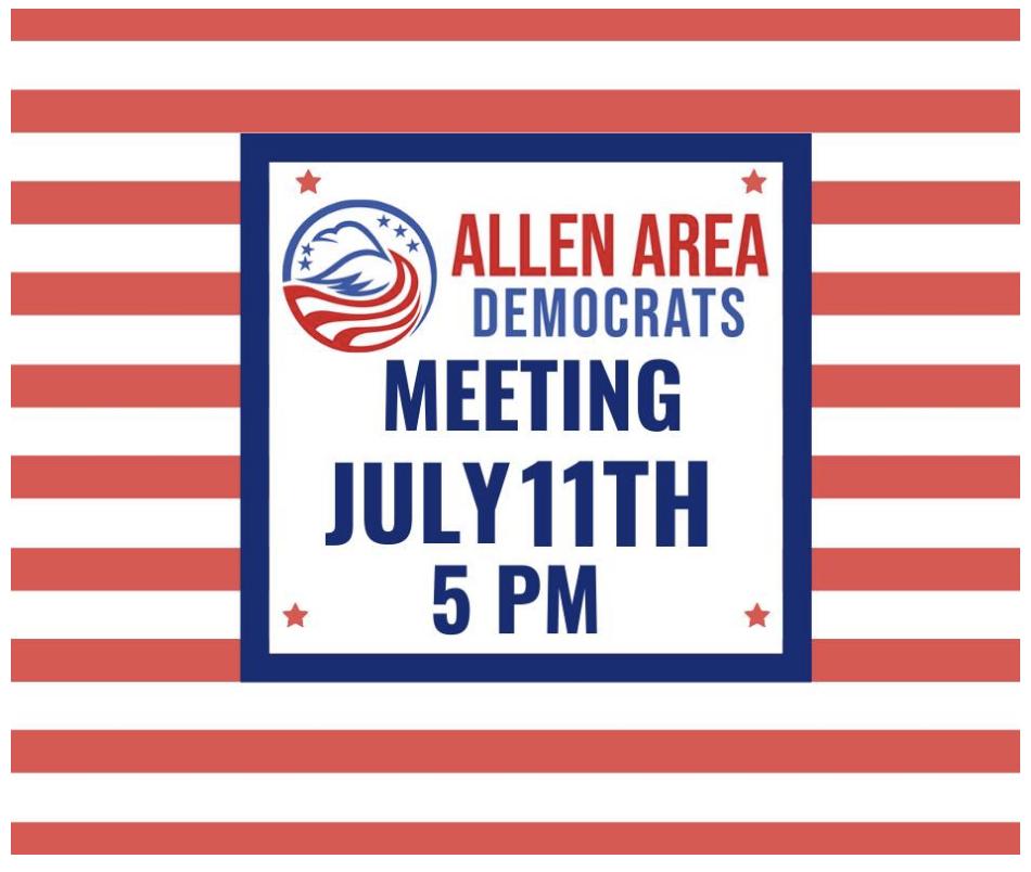 Allen Area Democrats Meeitng 7-11-2021