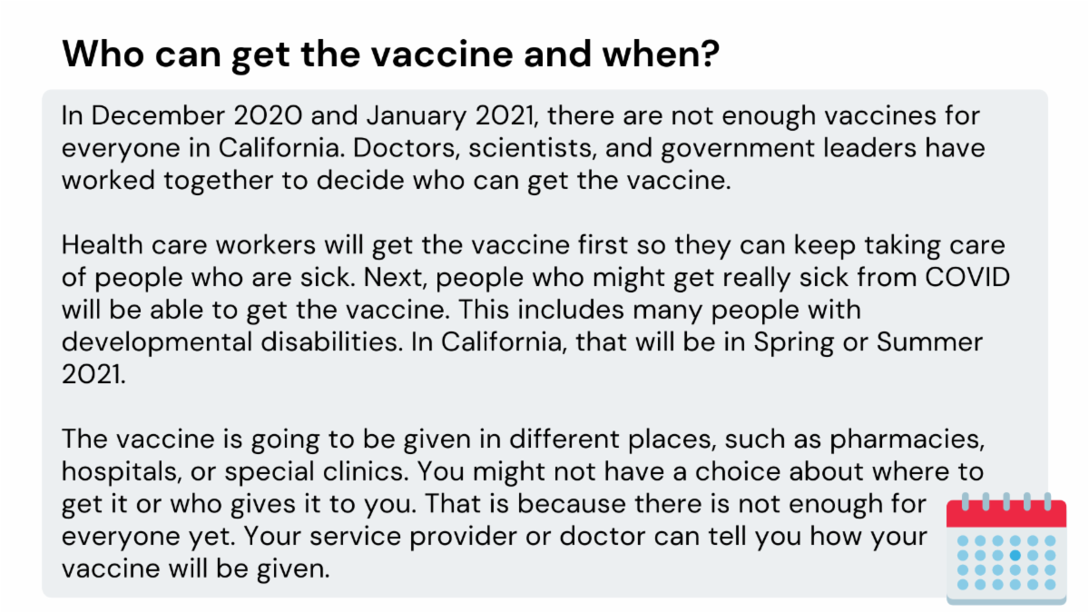 Who can get the vaccine and when In December 2020 and January 2021 there are not enough vaccines for everyone in California. Constant Contact does not allow a lengthy alt text. To access the full alt text go to b i t dot l y slash scdd vaccine 2.
