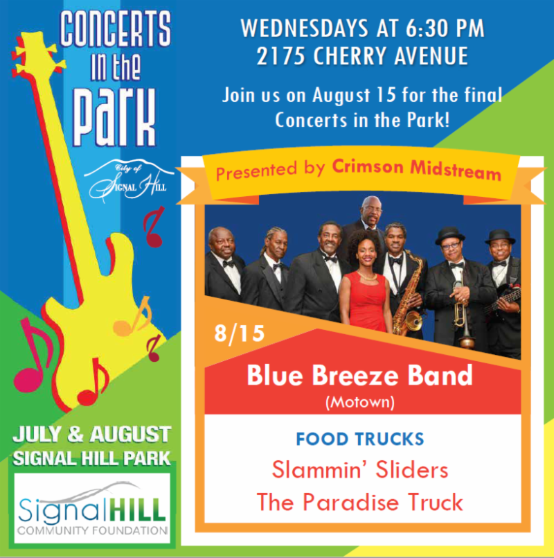 Concerts in the Park is Wednesday August 15, 6:30 pm, at Signal Hill Park. The Blue Breeze Band will be performing Motown's hits. Food trucks are Slammin' Sliders and the Paradise Truck.
