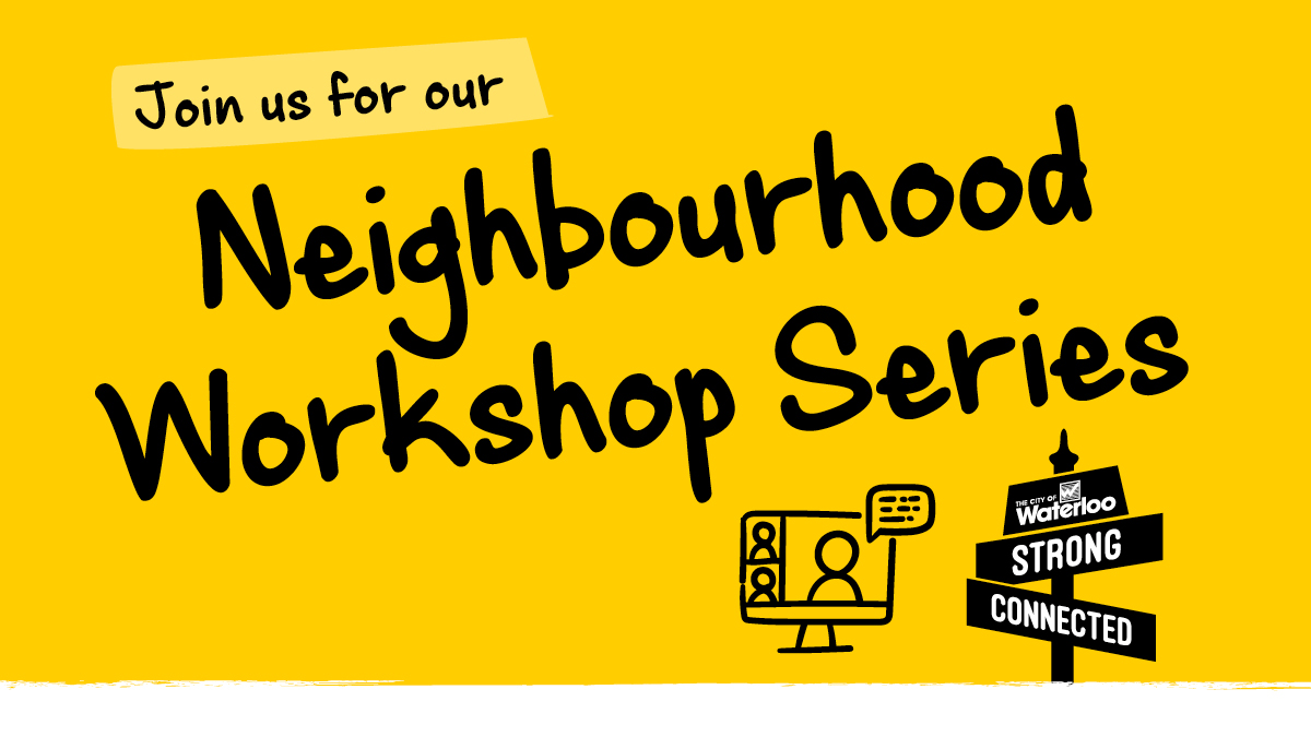 """Yellow background image, with text: """"Join us for our Neighbourhood  Workshop Series"""""""