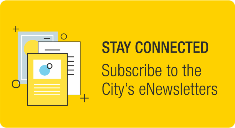 Subscribe to the City's eNewsletters