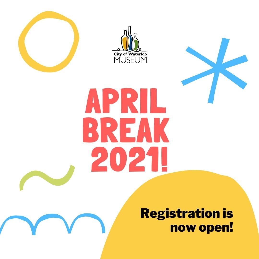 City of Waterloo Museum Spring Break 2021, Registration is now open