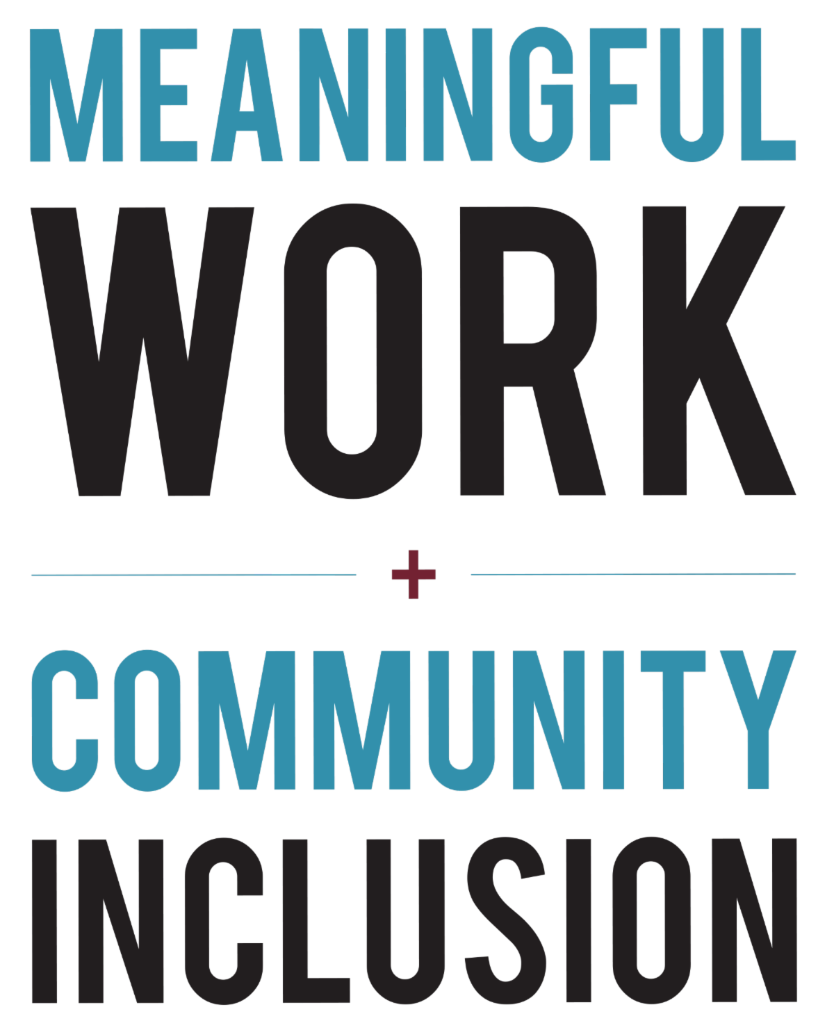 Meaningful Work + Community Inclusion