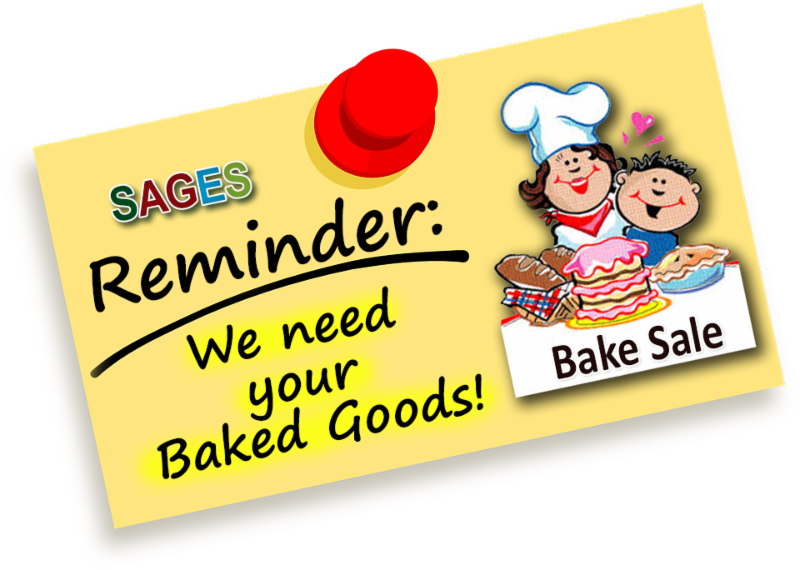SAGES PTO is calling all Bakers to help provide baked goods for the Anuual Bake Sale.