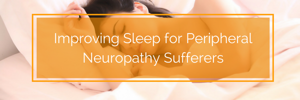 Improving Sleep for Peripheral Neuropathy Sufferers
