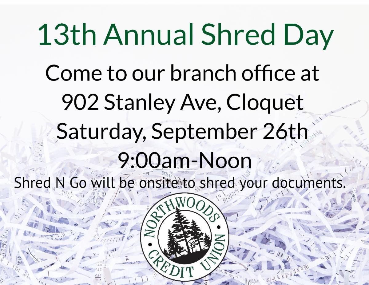 13th annual shred day at our branch office at 902 Stanley Ave, Cloquet on Saturday SEptember 26 9am -noon NCU Logo