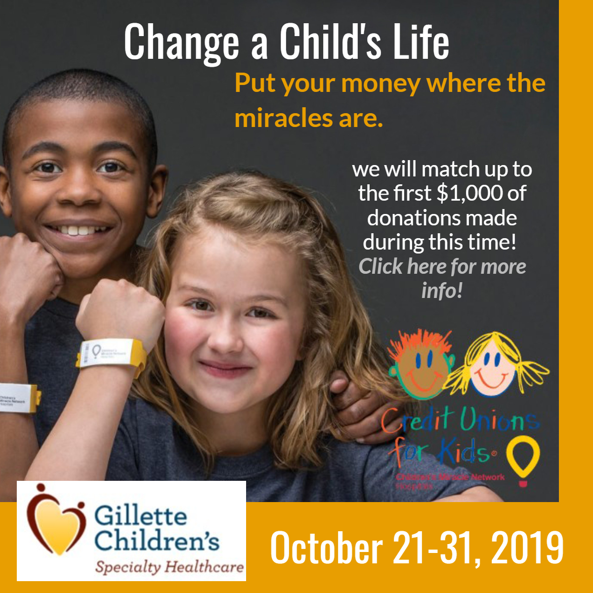 Change a Child's Life Promotional poster asking for members to donate to Gillette Childrens October 21-31, 2019 and NCU would match up to $1000.