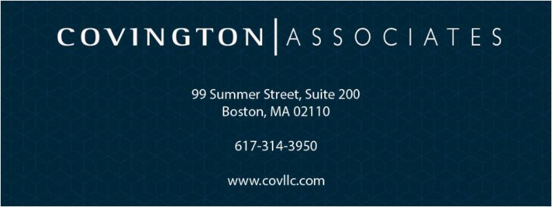 Covington Associates, 99 Summer Street, Suite 200, Boston, MA 02110 | 617-314-3950 | www.covllc.com