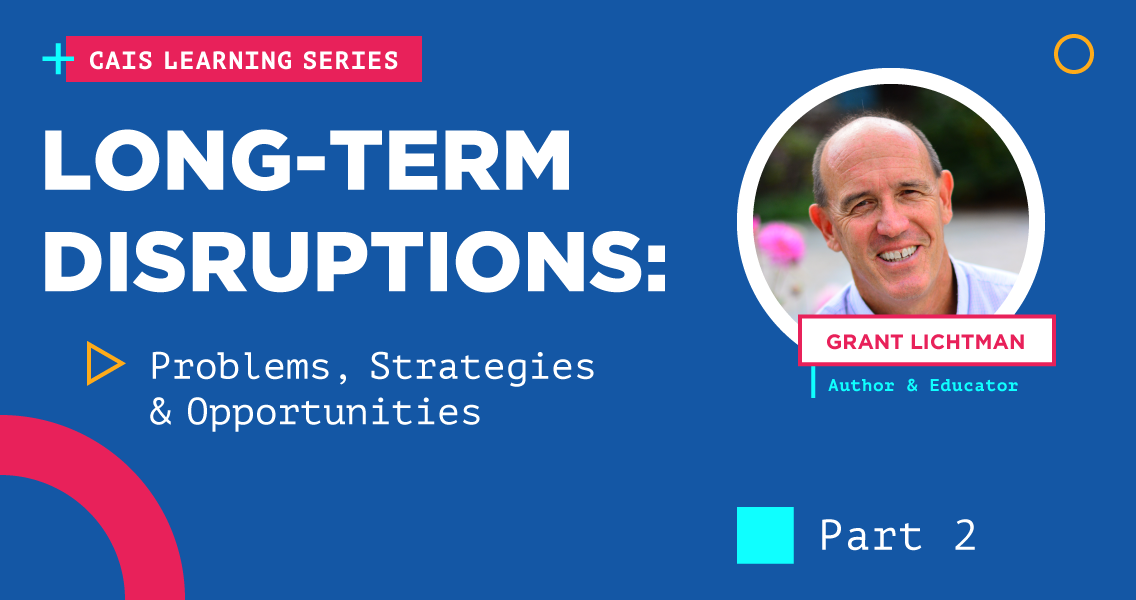CAIS Learning Series - Long-Term Disruptions_ Part 2