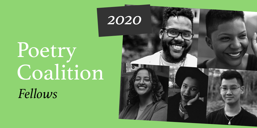 2020 Poetry Coalition Fellowship announcement with a light green background and black and white collaged photos of the five fellows.
