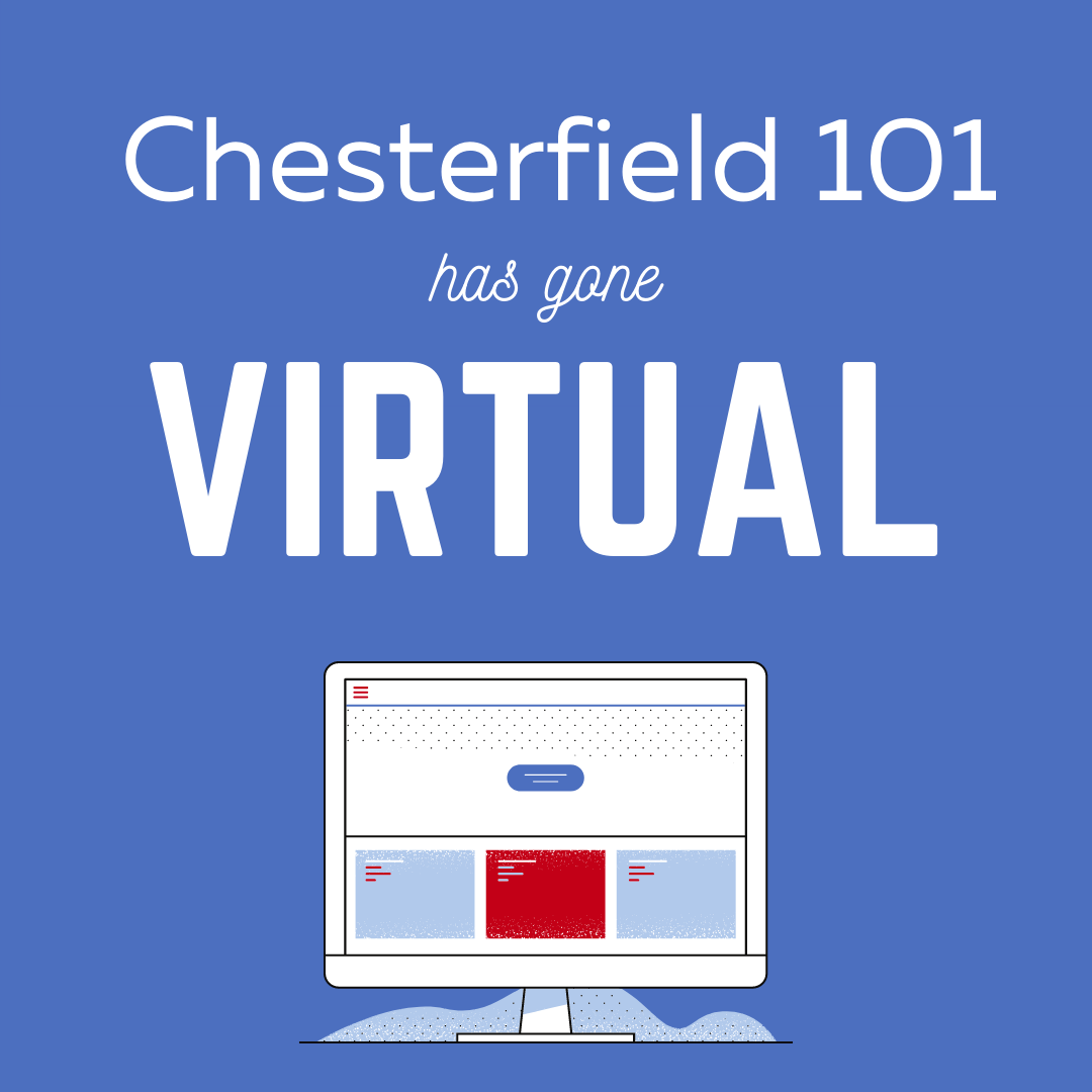 Chesterfield 101 has gone virtual