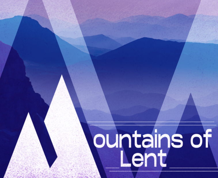 Mountains of Lent