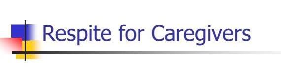 Respite for Caregivers