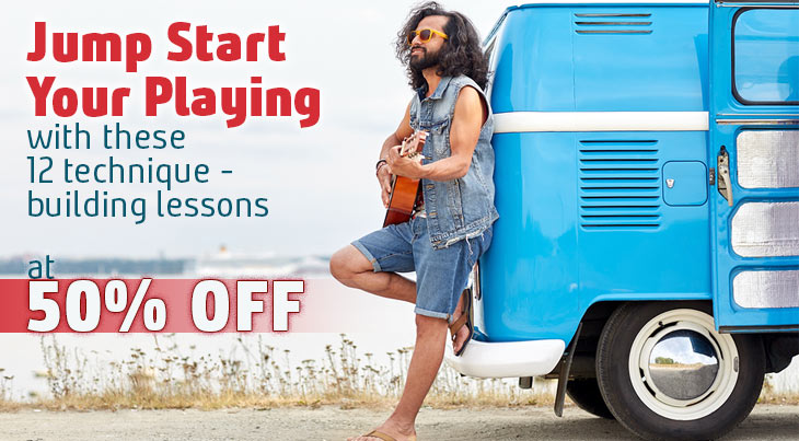 JUMP START YOUR PLAYING  with these 12 technique - building lessons  - 50 percent off