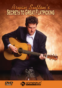 Bryan Sutton -  Secrets for Successful Flatpicking