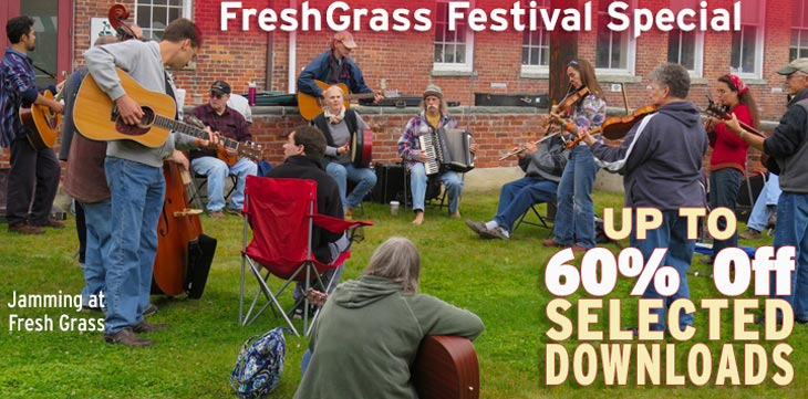 Celebrating FreshGrass Festival - UP TO 60 percent OFF SELECTED DOWNLOADS