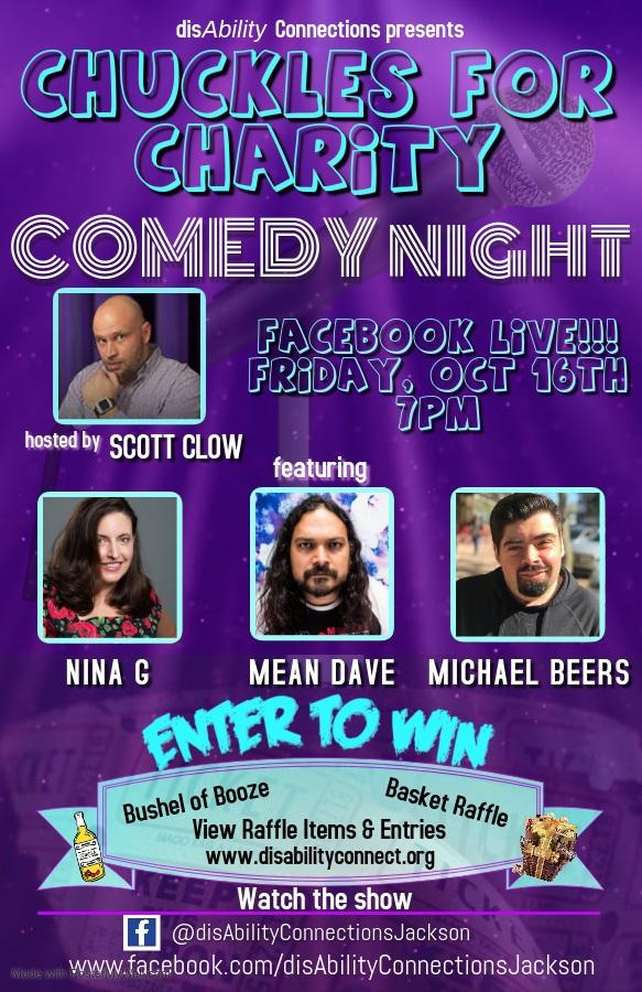 a mainly purple flyer is used to promote an upcoming event.  the text is white and a bright blue color.  disability connections presents CHUCKLES FOR CHARITY COMEDY NIGHT. Hosted by Scott Clow featuring Nina G Mean Dave Michael Beers.  Live on FaceBook.