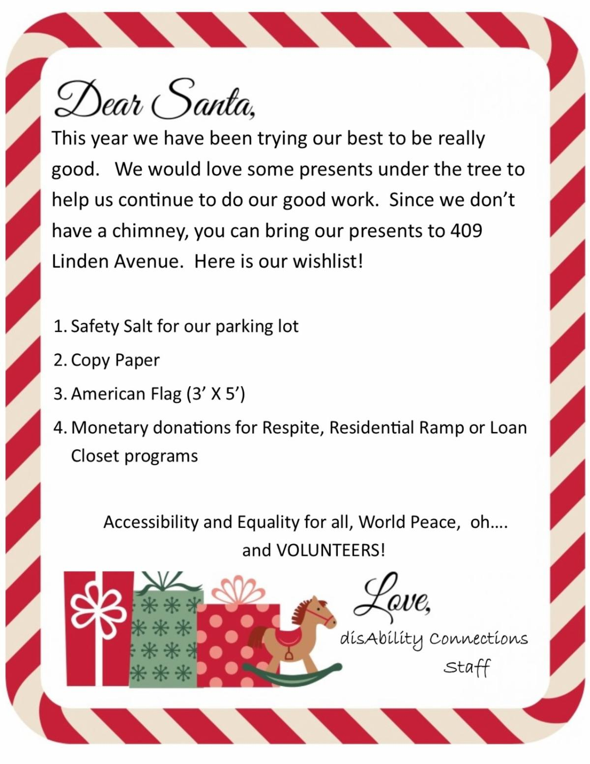 Santa's wishlist. 1. Salt for driveway 2. Copy paper 3.  USA Flag for pole 4. Monetary donations to use with programs like respite or ramp