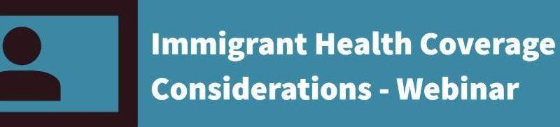 immigrant healthcare coverage consideratiosn