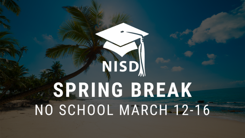 Northwest ISD_s spring break will lat from March 12 to 16