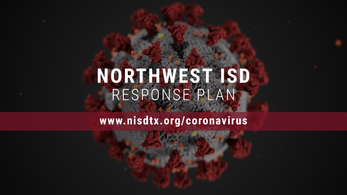 An image of a coronavirus rendering with text Northwest ISD response plan www.nisdtx.org coronavirus
