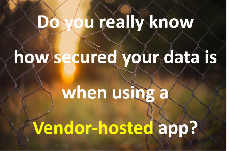 Do you really know how secured your data is when using a vendor-hosted app_