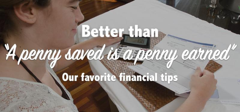A woman sits at a desk with a calculator and a bank statement in front of her. The following words are overlaid on the photo_ Better than _A penny saved is a penny earned_ Our favorite financial tips.