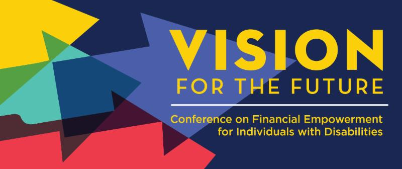 Vision for the Future_ Conference on Financial Empowerment for Individuals with Disabilities