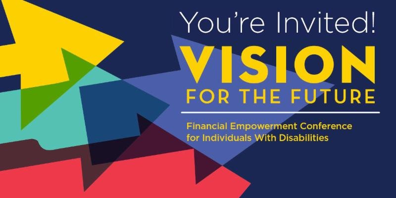 You_re Invited_ Vision for the Future_ Financial Empowerment Conference for Individuals with Disabilities