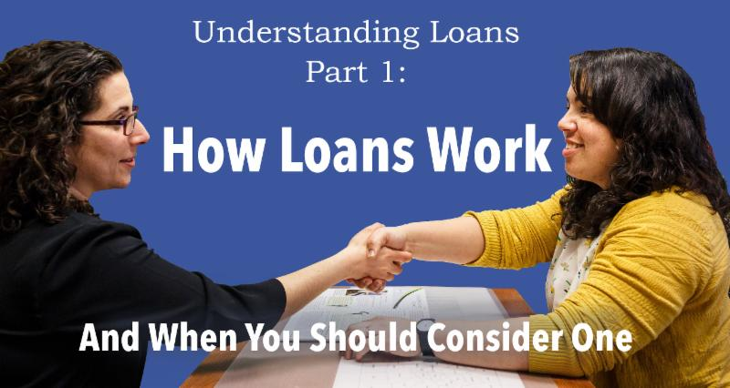 Image of two women sitting across an office desk from one another with a blue background_ smiling at each other and shaking hands over the desk. The following is written across the photograph_ Understanding Loans Part 1_ How Loans Work And When You Should Consider One.