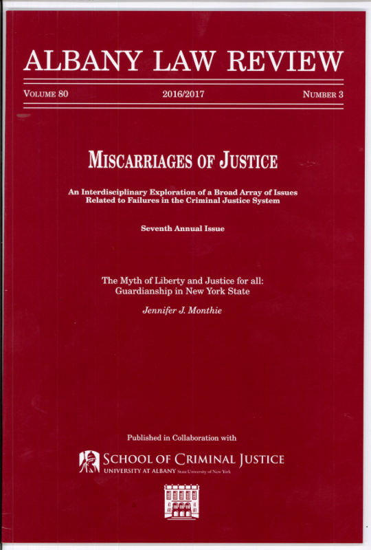 Cover Photo of The Myth of Liberty and Justice for All - Guardianship in New York State written by Legal Director Jennifer Monthie and published in the Albany Law Review