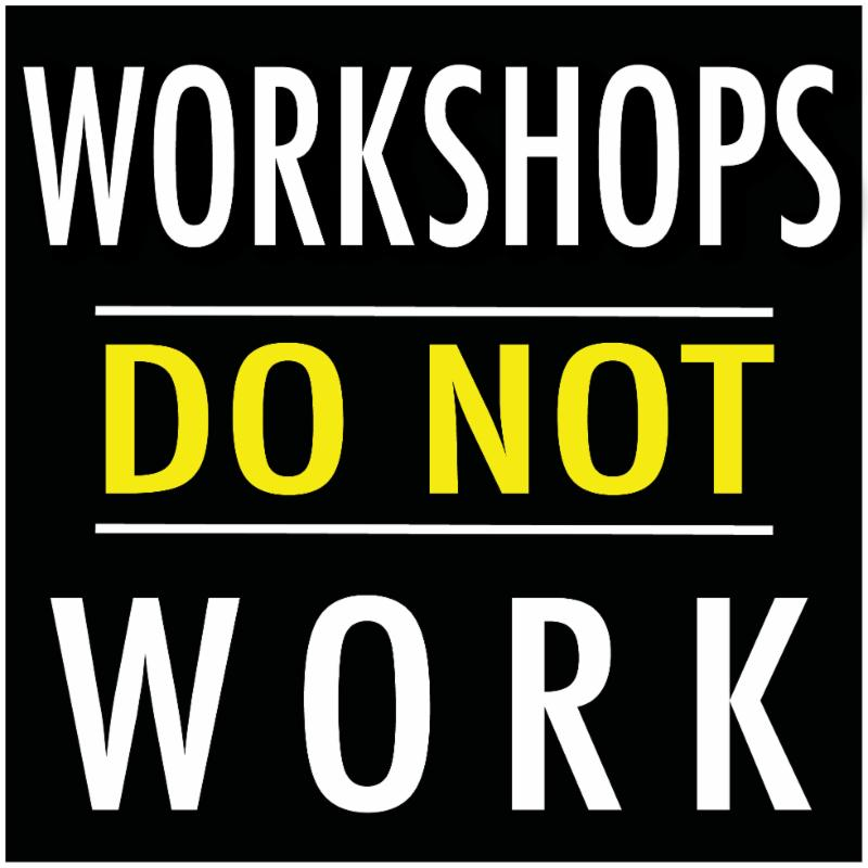 Graphic for Workshops Dont Work