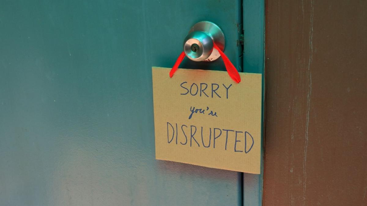 sorry your disrupted.jpg