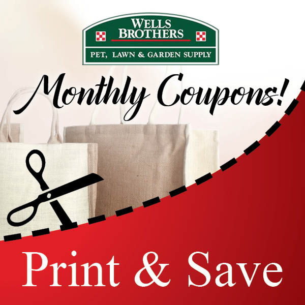 Save on compost, fertilizer, Taste of the Wild, bird seed and MORE with our print & save coupons.