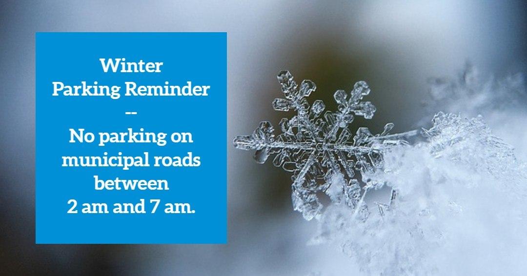 Winter Parking Reminder - No parking on municipal streets 2 - 7 am
