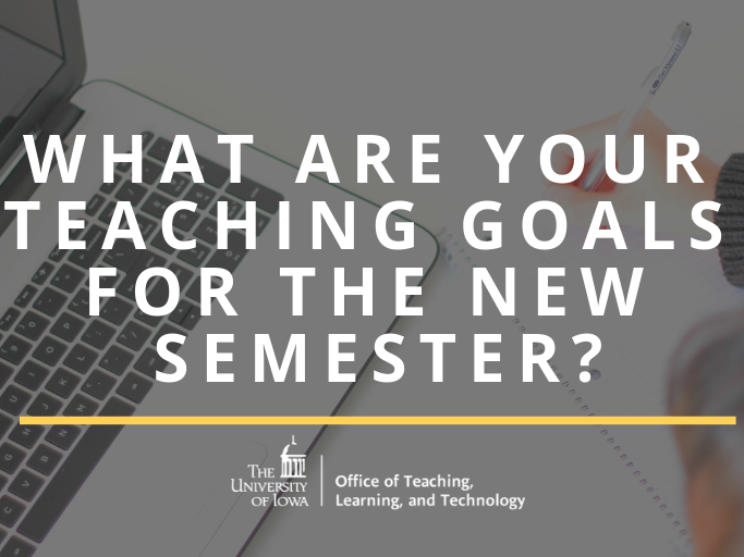 """OTLT graphic with text stating""""What are your teaching goals for the new semester?"""""""