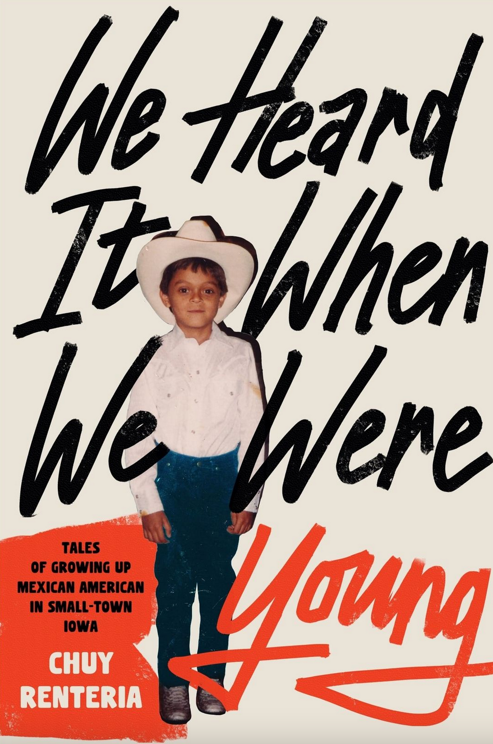 Cover design for Chuy Renteria's book We Heard It When We Were Young in script with a photograph of the author as a child